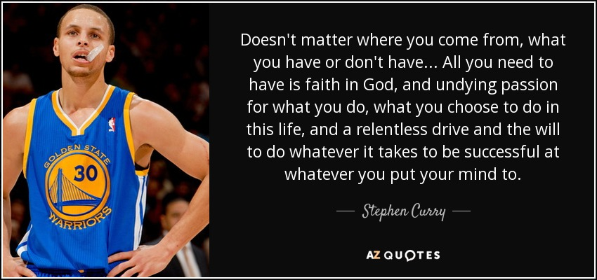 """601f625e67b5 The most important thing is your family and taking care of each other and  loving each other no matter what."""" – Stephen Curry."""