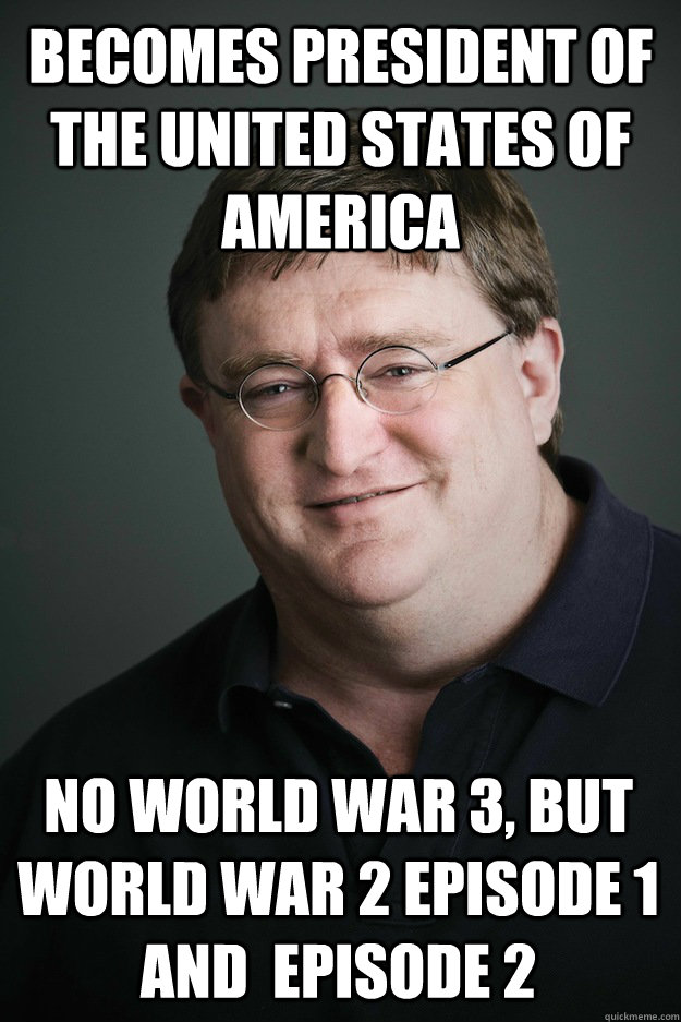 ww2episode1and2 gabe newell memes